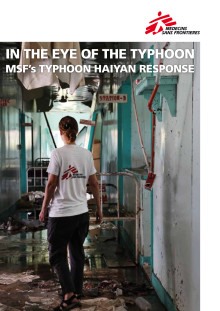 In The Eye Of The Typhoon - MSF:s Typhoon Hayian Response