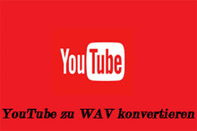 (1+5) YouTube zu WAV: Wie man YouTube zu WAV konvertiert