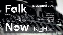"""""""Folk Trad Now – creative artists making the tradition"""" – 18-22 april på KMH i Stockholm"""