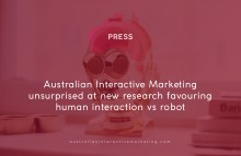 Australian Interactive Marketing unsurprised at new research favouring human interaction vs. robot