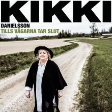 Tills Vägarna tar slut - Ny singel med Kikki Danielsson