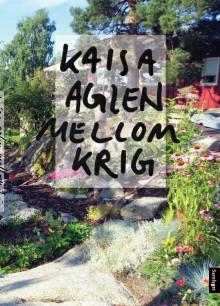 "Kaisa Aglen ute med ny diktsamling; ""Mellom krig"""