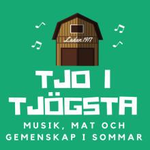 Tjo i Tjögsta - Musik, mat och gemenskap i sommar!