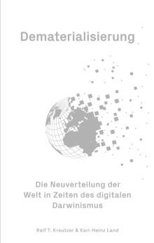 Executive Summary: Dematerialisierung – Die Neuverteilung der Welt in Zeiten des Digitalen Darwinismus