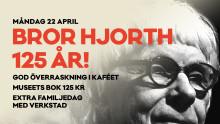 Bror Hjorth 125 år!