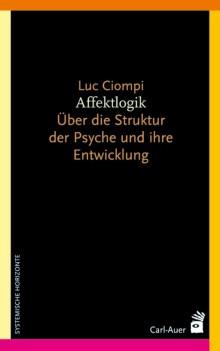 Affektlogik - Über die Struktur der Psyche und ihre Entwicklung