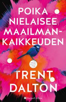 Trent Daltonin myynti- ja arvostelumenestys Poika nielaisee maailmankaikkeuden julkaistaan suomeksi huhtikuussa