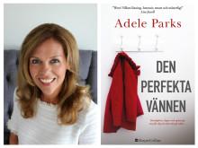 Brittiska feelgoodförfattaren Adele Parks släpper sin första spänningsroman!