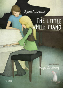The Little White Piano – New children's book by Björn Ulvaeus