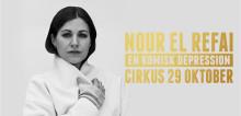"""Nour El Refais """"En komisk depression"""" spelas för sista gången på Cirkus den 29 oktober!"""
