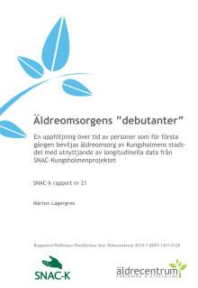 "Äldrecentrums rapport 2013:7 - Äldreomsorgens ""debutanter"""
