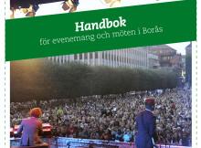"""Handbok för säkra evenemang och möten framtagen i samverkan mellan stad, näringsliv och """"blåljus""""-organisationer"""