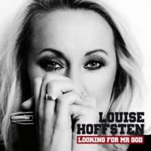 """Louise Hoffsten är tillbaka med nytt album """"Looking for Mr. God"""""""