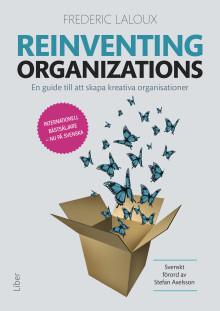 Reinventing Organizations - en guide till att skapa kreativa organisationer