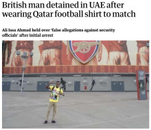 Brit football fan arrested in Dubai for wearing Qatar football top - FCO needs to increase UAE travel warnings!