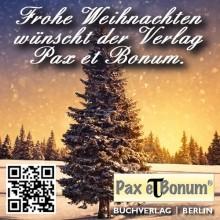 Frohe Weihnachten 2016 wünscht der Verlag Pax et Bonum