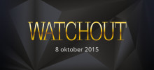 WATCHOUT EVENT 2015