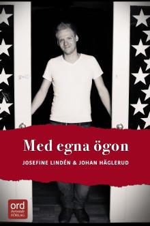 """Josefine Lindén skriver """"Med egna ögon"""" tillsammans med musikern Johan Häglerud"""