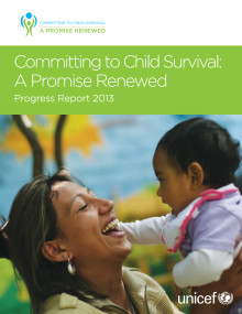 The 2013 Progress Report on Committing to Child Survival: A Promise Renewed