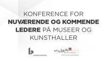 Konference for nuværende og kommende ledere på museer og kunsthaller