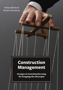 Bokrelease - Construction Management (Strategi och kontraktsutformning för framgångsrika CM-projekt)