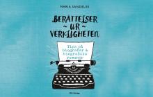 Berättelser ur verkligheten - tips på biografier och biografiska romaner; Ny bok från BTJ Förlag