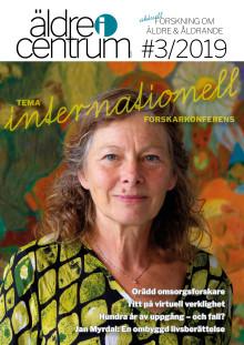 Nytt nummer av Äldre i Centrum #3 2019! Tema: Internationell forskarkonferens
