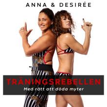 Träningsrebellen - Podd med Anna Wretling och Desiree Blomberg