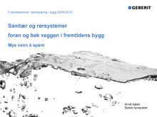 Presentasjon - Arvid Aale, Geberit - 09.06.15.