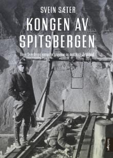 Svein Sæter aktuell med Kongen av Spitsbergen