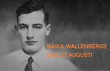 VARFÖR ÄR DET INTE FLER SVENSKA KOMMUNER SOM FIRAR RAOUL WALLENBERGS DAG  DEN 27 AUGUSTI?