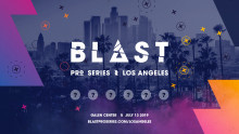 ​BLAST Pro Series: Coming to Los Angeles