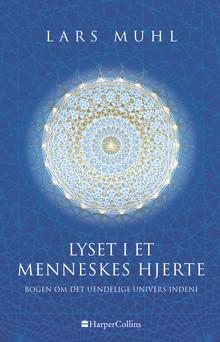 """Udkommer i dag: """"Lyset i et menneskes hjerte"""" af Lars Muhl"""