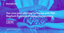 BearingPoint and IBM launch new offering for banks – RegTech business process outsourcing