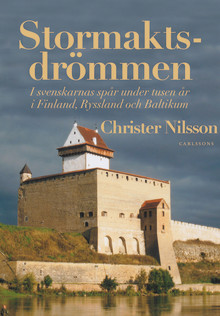 Stormaktsdrömmen – I svenskarnas spår under tusen år