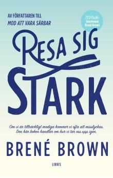 Resa sig stark - Ny bok av internationellt bästsäljande författaren Brené Brown