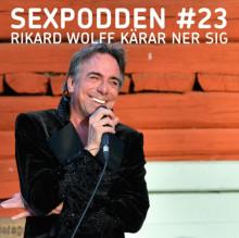 SEXPODDEN: Förälskelserna styr mitt liv, säger Rikard Wolff
