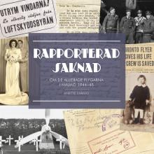 """Välkommen på release av boken """"Rapporterad saknad. Om de allierade flygarna i Malmö 1944-1945"""""""