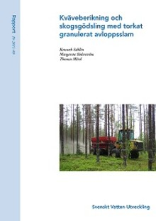 SVU-rapport 2011-09: Kväveberikning och skogsgödsling med torkat granulerat avloppsslam