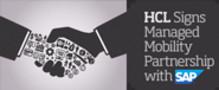 HCL ingår globalt avtal med SAP att leverera helhetslösningar för mobilitet( Managed Mobility Services) för att förkorta tiden till värdeadderande och reducera komplexitet för kunder