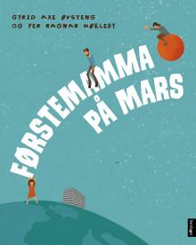 """Biletboka """"Førstemamma på Mars"""" nominert til både Kulturdepartementets barnebokpris og Kritikarprisen"""