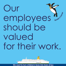 Our employees should be valued for their work.