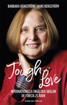 Ny bok: Tough love. Internationella Engelska Skolan - de första 25 åren