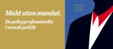 Seminarium: Makt utan mandat. De policyprofessionella i svensk politik