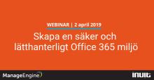 Skapa en säker och lätthanterligt Office 365 miljö