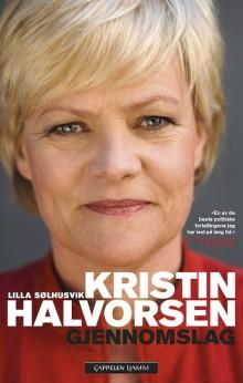 """""""Kristin Halvorsen. Gjennomslag"""" i ny utgave"""