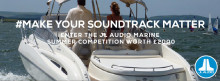 JL Audio Marine Europe: JL Audio Launches 'Make Your Soundtrack Matter'