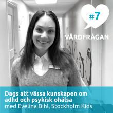 Nytt avsnitt av podden Vårdfrågan – dags att vässa kunskapen om adhd och psykisk ohälsa med Evelina Bihl