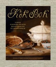 Ny bok -  250 år gammal receptsamling från Skånelaholms slott