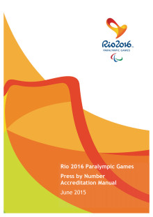 Rio 2016 Paralympic Games - Press by Number Accreditation Manual - June 2015